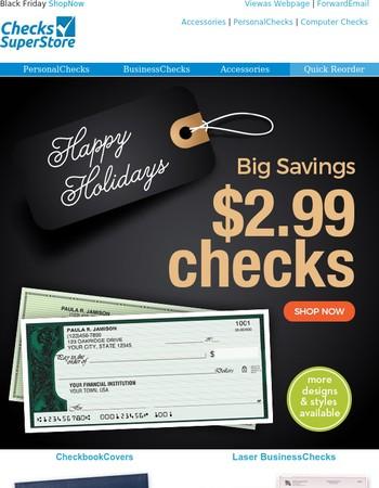 Save Cash. $2.99 Checks are Here