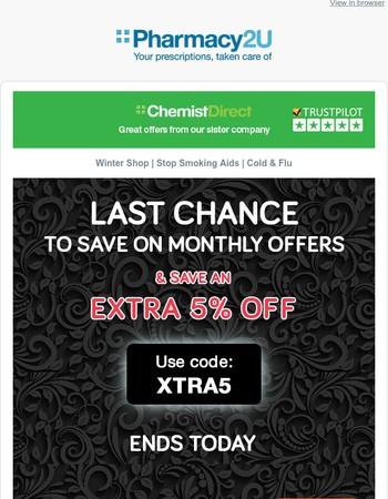 Last chance + EXTRA savings ££
