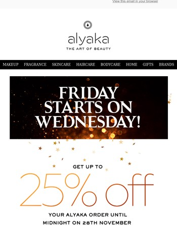 Friday Starts on Wednesday: Get up to 25% off your order!