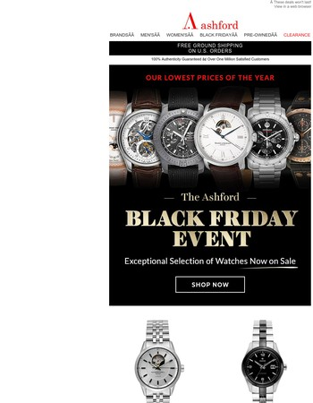 BLACK FRIDAY IS ON! Ashford's lowest prices of the year