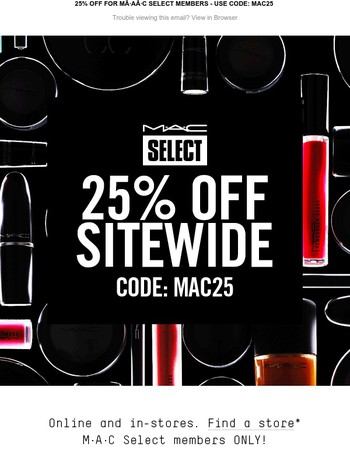 Join M∙A∙C Select for 25% Off In-Store and Online NOW!