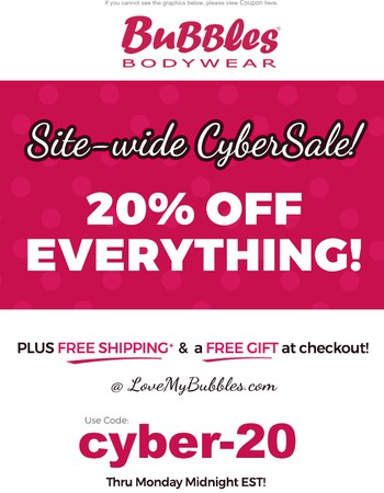 Bubbles Best Site-wide Cyber Deall! 20% Off + Free Shipping + Free Gift
