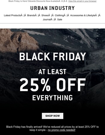 Black Friday - At Least 25% OFF Everything