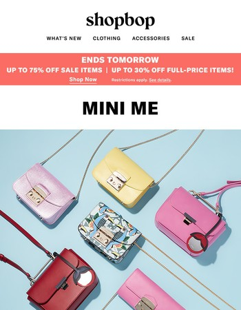 Up to 75% off during Buy More, Save More! +Trend to try: mini bags