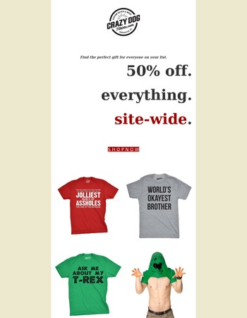 50% Off. Everything. Site-Wide. GO!