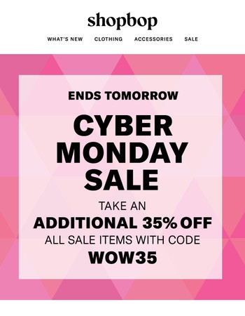 Extra 35% off ALL sale for Cyber Monday with code WOW35