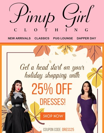 Are you ready to save 25% off dresses at Pinup Girl?