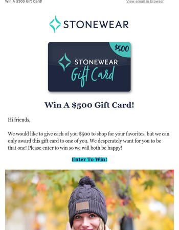 Here's Your Chance... Win A $500 Stonewear Gift Card!