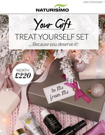 Your Gift: Treat Yourself Set worth £220