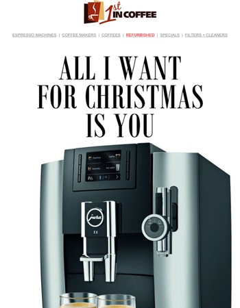 All I Want For Christmas Is You - Jura E8 Save $500