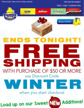 Time's nearly up! FREE SHIPPING ends tonight