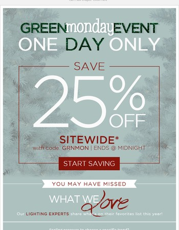 Roses Are Red, Monday Is Green. 25% Off* ONE DAY ONLY!
