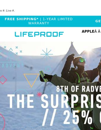 For the 8th deal of Radvent…a 25% off surprise sale
