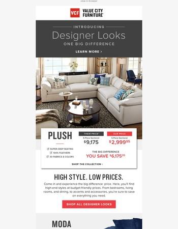 Designer Looks. One Big Difference...Price.