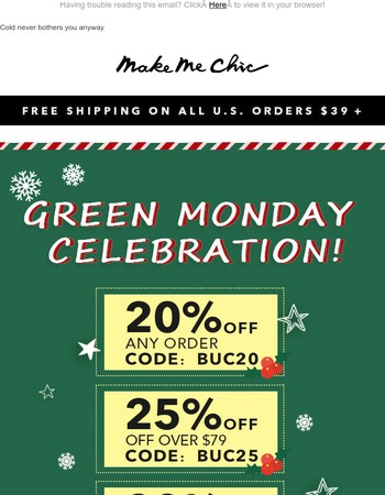 Green Monday's knocking, warm styles required