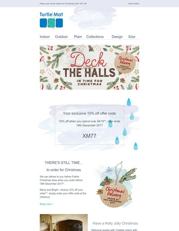 10% off your order   Deck your halls in time for Christmas