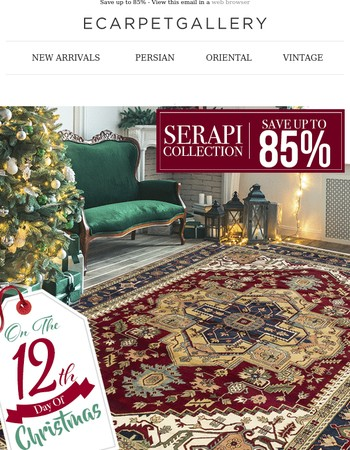 12 Days of Christmas Starting Today: Up to 85% off - A Selection of SERAPI Rugs.