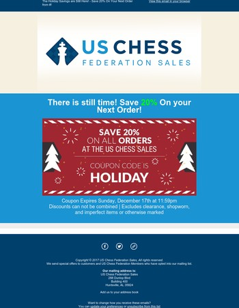 The Holiday Savings are Still Here! - Save 20% On Your Next Order from US Chess Sales!