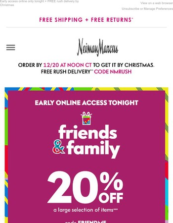 Friends & Family: 20% off starts online now!