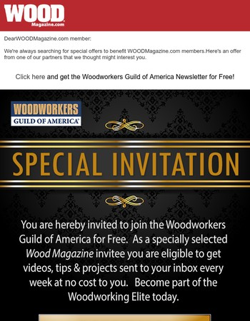**SPECIAL INVITATION**  Join the Woodworking Elite for FREE!