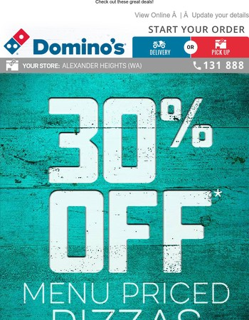 Try Our New Menu with 30% Off Pizzas*!