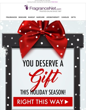 You deserve a gift this holiday season