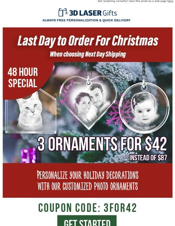 Last chance! Get your ornaments on time [3 for $42]