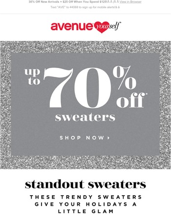 Up 70% Sweaters + Save on New Arrivals!