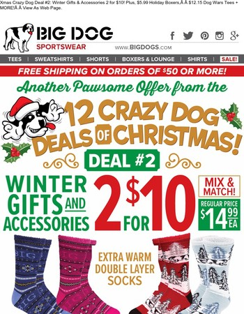 2 for $10 Winter Gifts & Accessories! | $5.99 Holiday Boxers, $12.15 Dog Wars Tees + MORE...