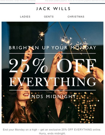 Ends midnight: 25% OFF EVERYTHING