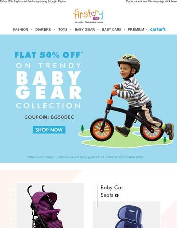 Flat 50% OFF on Baby Gear Range ✇ Strollers, Walkers, Car Seats & More