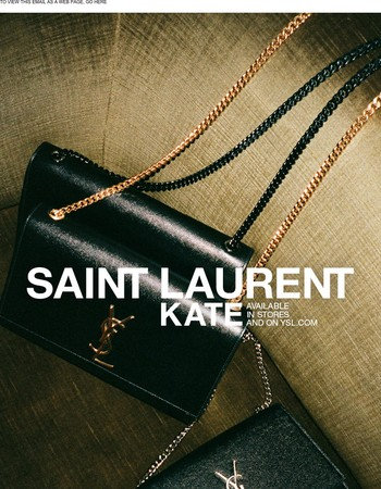 Saint Laurent Kate Bag / In Stores and on ysl.com