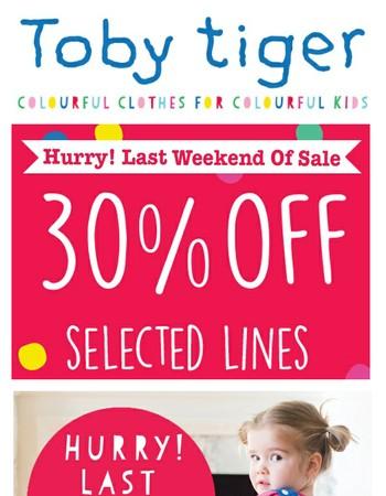 Last Weekend of amazing Discounts | Toby Tiger Winter Sale
