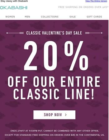Valentine's Day Sale - Classics off 20%!