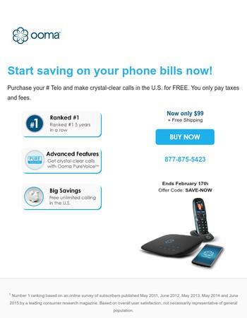 Start saving on your home phone bills now!