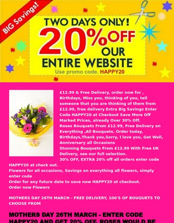 Hello, Send Flowers, Extra 20% Off Today, super prices. Birthdays, thank you, miss you, any occasion