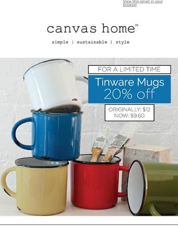 Hurry – 20% off Tinware Mugs ending soon!