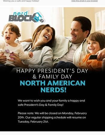 Happy President's Day & Family Day!
