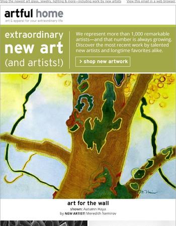 Extraordinary New Art (and Artists!)