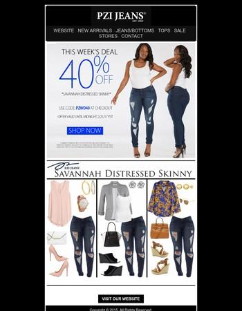 Last Day - Weekly Deal - 40% Off - Savannah Distressed Skinny - Shop Now!!