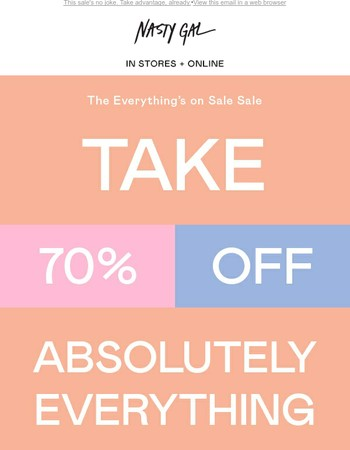 LAST CHANCE FOR 70% OFF EVERYTHING