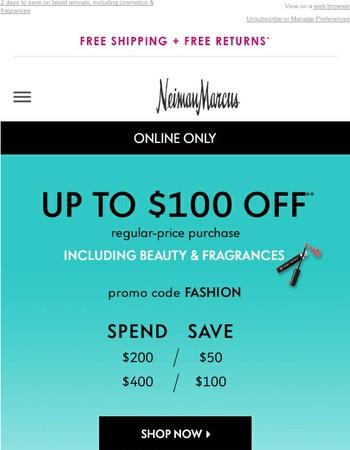 $100 off = Fashion + Beauty inspiration!