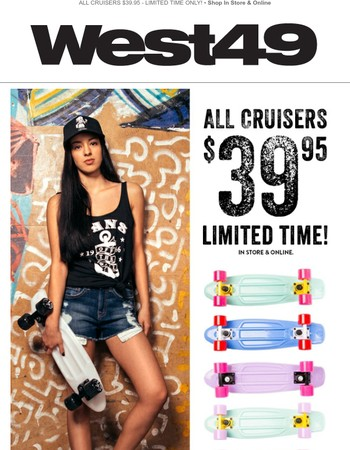 Cruizin' Deal - ALL CRUISERS NOW $39.95