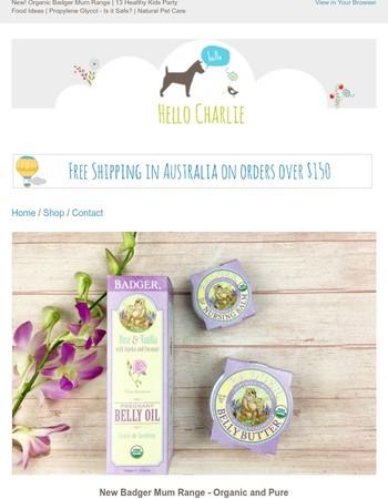 New! Organic Badger Mum Range | 13 Healthy Kids Party Food Ideas | Propylene Glycol - Is it Safe? | Natural Pet Care