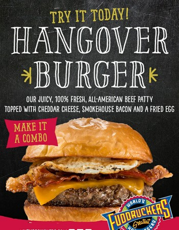 Try the Hangover Burger at Fuddruckers!