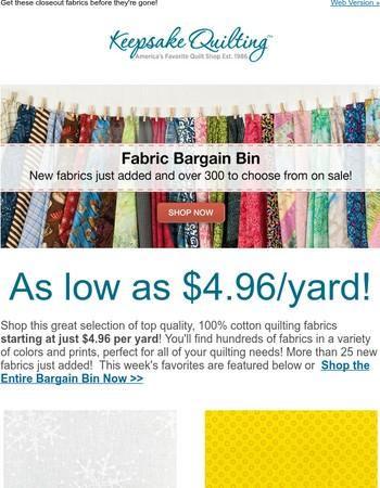 Shop hundreds of sale fabrics as low as $4.96/yard