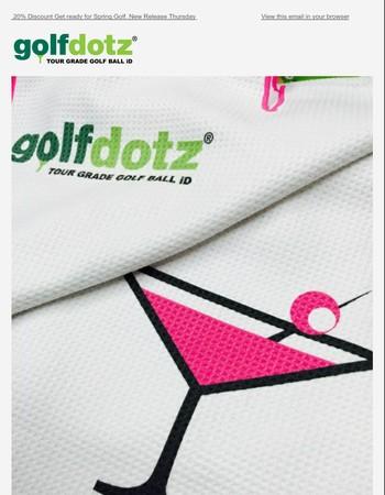 New release Thursday. Save 20% on all golfdotz