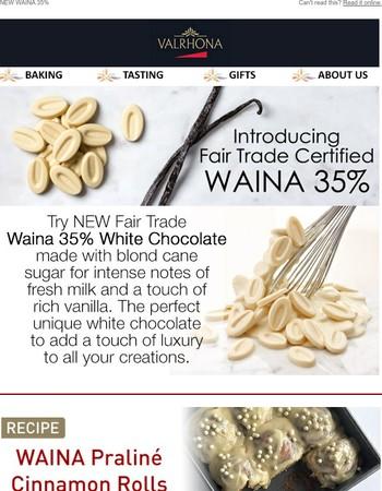 Introducing Fair Trade Certified WAINA 35% White Chocolate