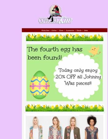 20% OFF JOHNNY WAS!! Easter Egg Sale!