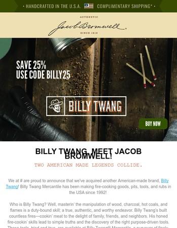 Meet Our New American Made Brand, Billy Twang